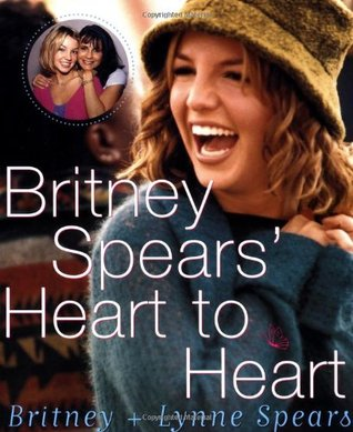 Britney Spears' Heart to Heart by Britney Spears