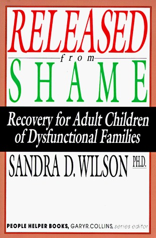 Released from Shame: Recovery for Adult Children of Dysfunctional Families (People Helper Books)