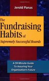 The Fundraising Habits of Supremely Successful Boards: A 59-minute Guide to Ensuring Your Organization's Future
