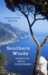 Southern Winds: Escaping to the Heart of the Mediterranean