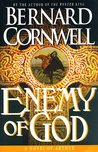 Enemy of God (The Arthur Books, #2)