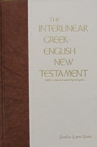 The Interlinear Greek-English New Testament with Lexicon and Synonyms