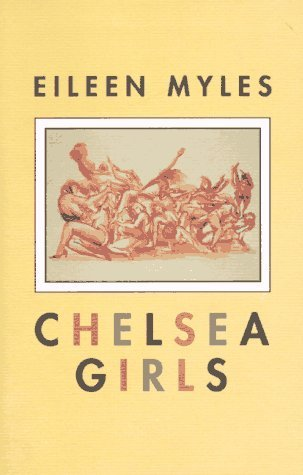 Chelsea Girls by Eileen Myles
