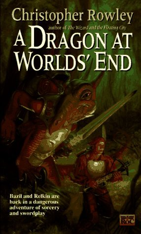 A Dragon at Worlds' End by Christopher Rowley