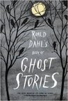 Roald Dahl's Book of Ghost Stories by Roald Dahl