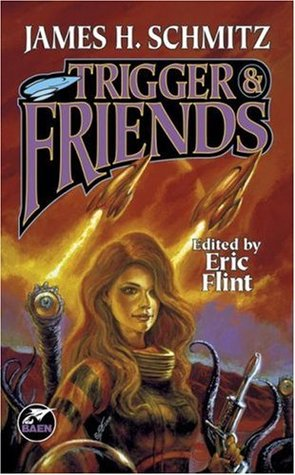 Trigger & Friends by James H. Schmitz