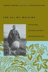 For All My Walking: Free-Verse Haiku of Taneda Santoka with Excerpts from His Diaries