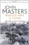 Bugles and a Tiger: My Life in the Gurkhas (Cassell Military Paperbacks)