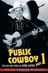 Public Cowboy No. 1: The Life and Times of Gene Autry