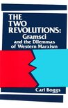 The Two Revolutions: Gramsci and the Dilemmas of Western Marxism