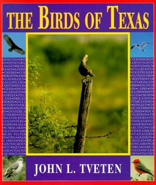 The Birds of Texas by John L. Tveten