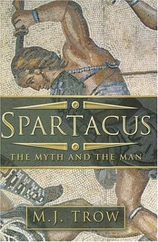 Spartacus: The Myth and the Man