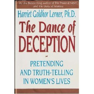 The Dance of Deception: Pretending and Truth-Telling in Women's Lives