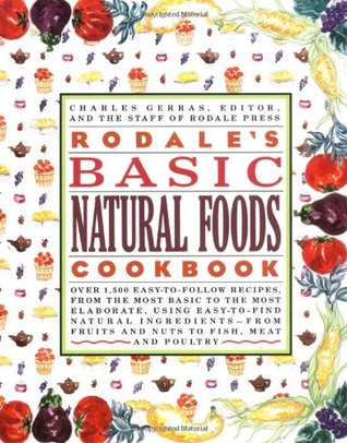 Rodale's Basic Natural Foods Cookbook by Charles Gerras