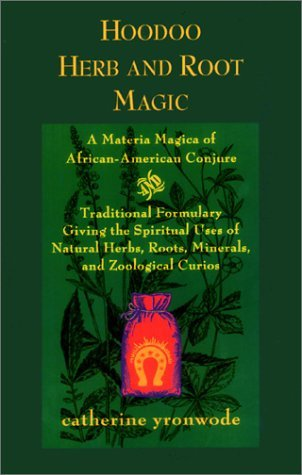 Hoodoo Herb and Root Magic by Catherine Yronwode