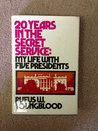 20 Years in the Secret Service; My Life With Five Presidents by Rufus W. Youngblood