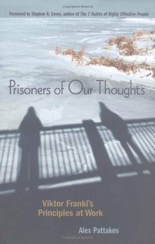 Prisoners of Our Thoughts: Viktor Frankl's Principles at Work
