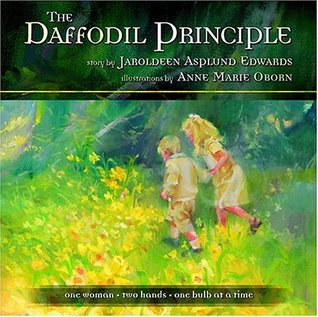 Daffodil Principle: One Woman, Two Hands, One Bulb at a Time