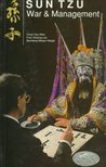 Sun Tzu: War and Management : Application to Strategic Management and Thinking