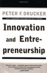 Innovation and Entrepreneurship by Peter F. Drucker