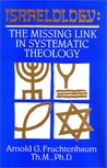 Israelology: the Missing Link in Systematic Theology
