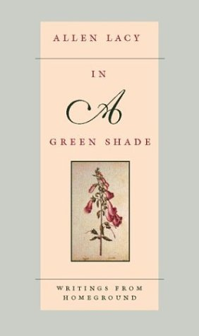 In a Green Shade by Allen Lacy