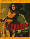 Danger Is My Business: An Illustrated History of the Fabulous Pulp Magazines: 1896-1953