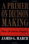 A Primer on Decision Making