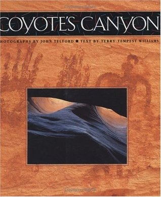 Coyote's Canyon by Terry Tempest Williams