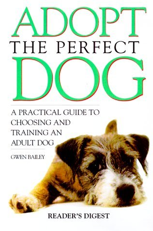 Adopt the Perfect Dog by Gwen Bailey
