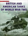 British and American Tanks of World War Two: The Complete Illustrated History of British, American and Commonwealth Tanks, 1939-1945