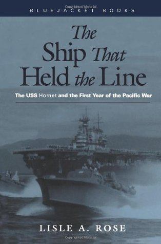 The Ship That Held the Line by Lisle A. Rose