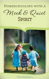 Homeschooling with a Meek and Quiet Spirit