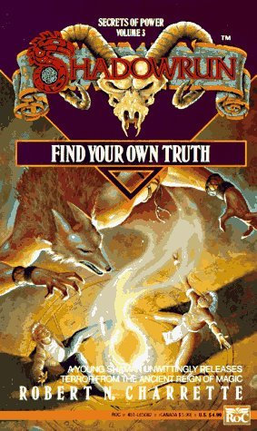 Find Your Own Truth by Robert N. Charrette