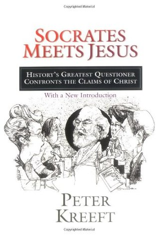 Socrates Meets Jesus by Peter Kreeft