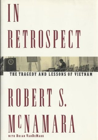 In Retrospect by Robert S. McNamara