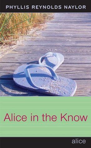 Alice in the Know by Phyllis Reynolds Naylor