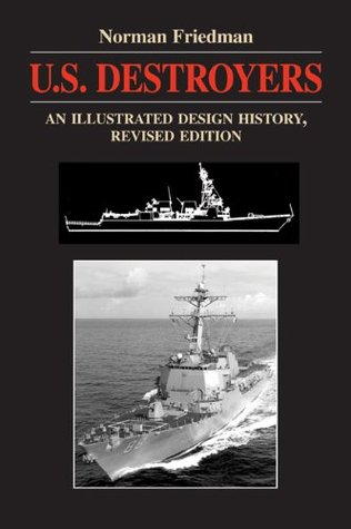 U.S. Destroyers by Norman Friedman