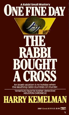 One Fine Day the Rabbi Bought a Cross by Harry Kemelman