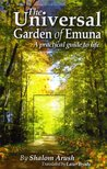 The Universal Garden of Emuna - A practical guide to Life by Shalom Arush