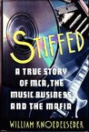 Stiffed: A True Story of MCA, the Music Business, and the Mafia