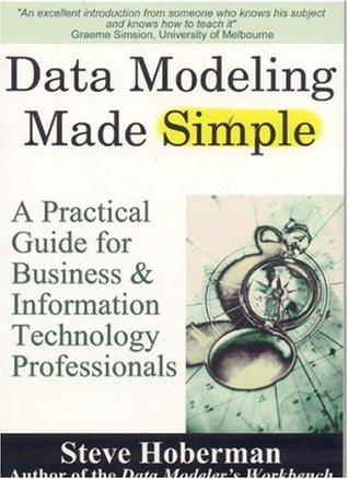 Data Modeling Made Simple: A Practical Guide for Business & Information Technology Professionals
