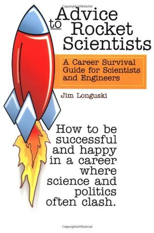 Advice to Rocket Scientists by Jim Longuski