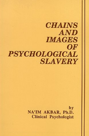 Chains and Images of Psychological Slavery by Na'im Akbar