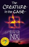 The Creature in the Case (Abhorsen, #3.5)