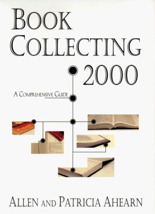 Book Collecting 2000 by Allen Ahearn