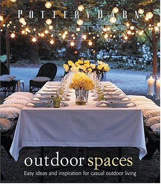 Pottery Barn Outdoor Spaces by Christene Barberich