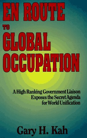 En Route to Global Occupation by Gary H. Kah