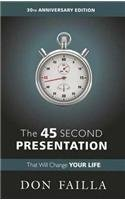 Read online The 45 Second Presentation PDF by Failla, Don