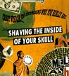 Shaving the Inside of Your Skull